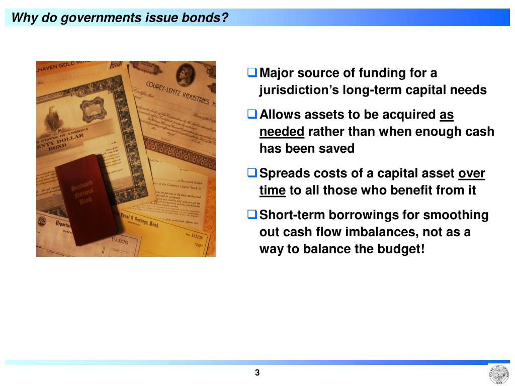 Why do governments issue bonds?