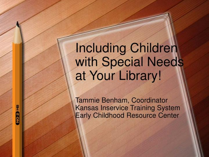 Including Children with Special Needs at Your Library!