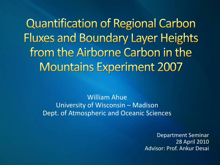 Quantification of Regional Carbon Fluxes and Boundary Layer Heights from the Airborne Carbon in the ...