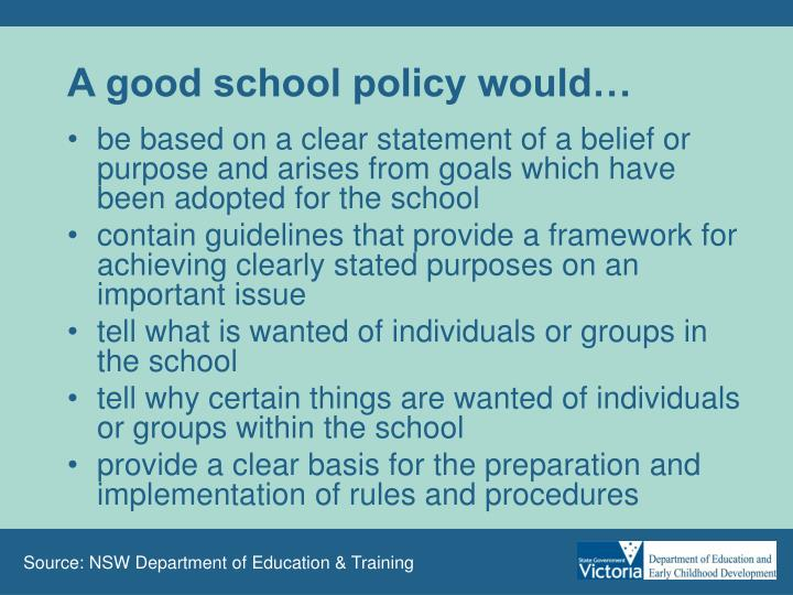 A good school policy would