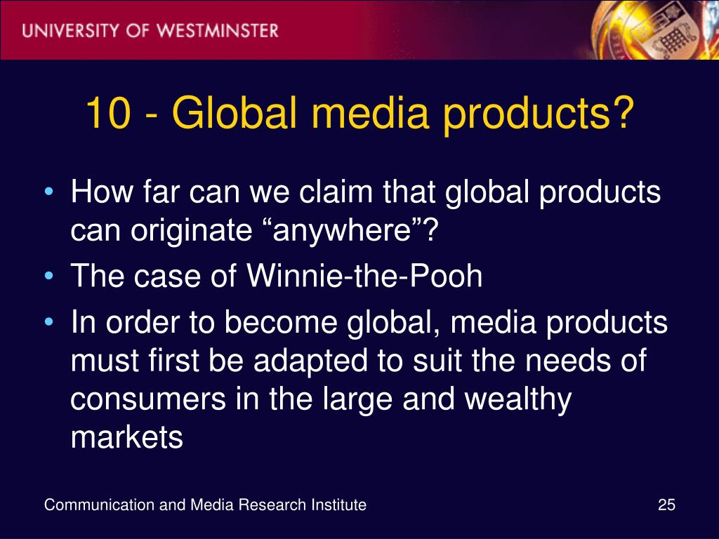10 - Global media products?