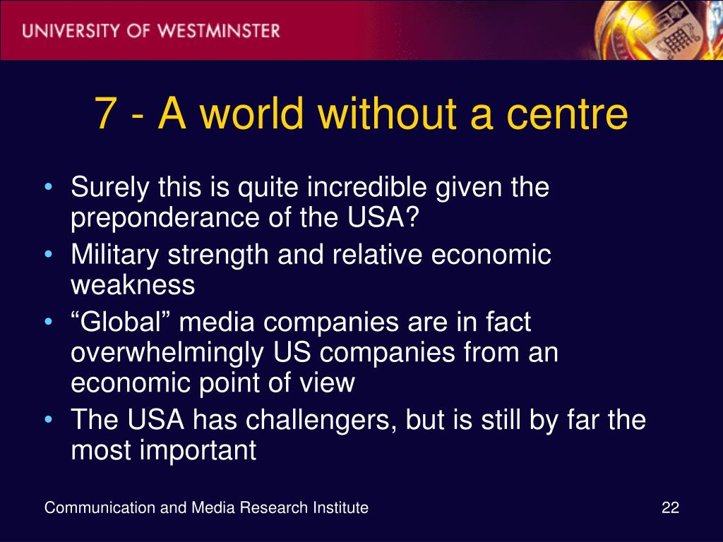 7 - A world without a centre
