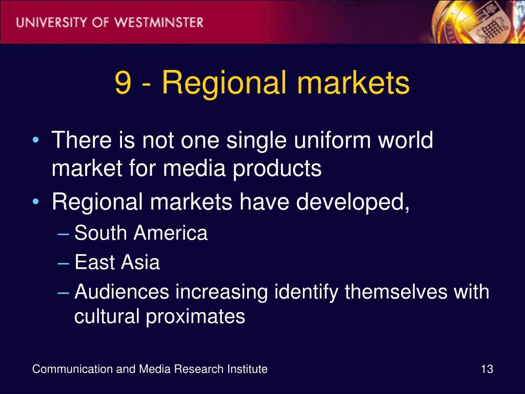 9 - Regional markets