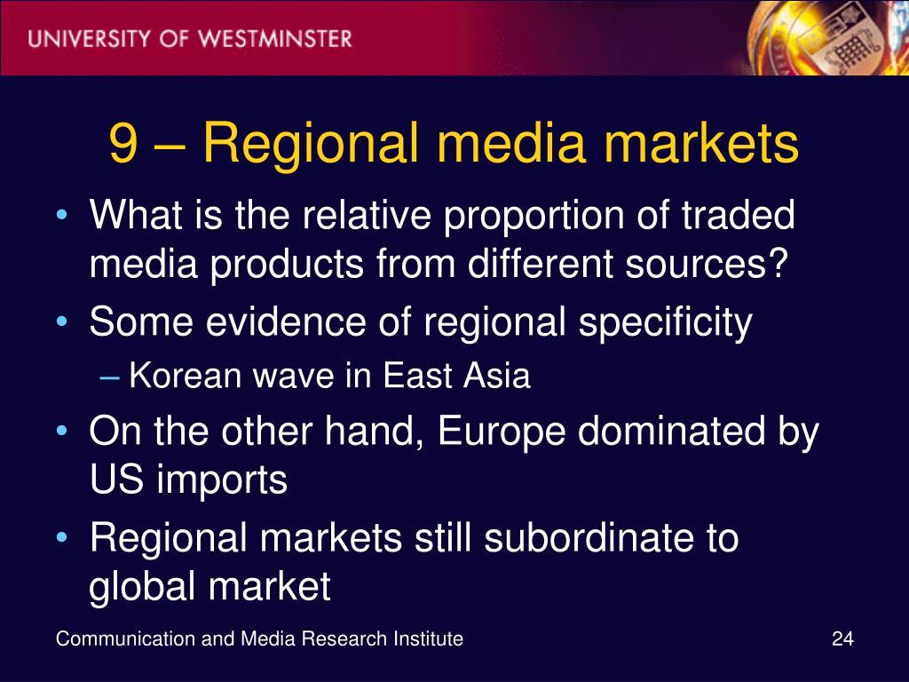 9 – Regional media markets