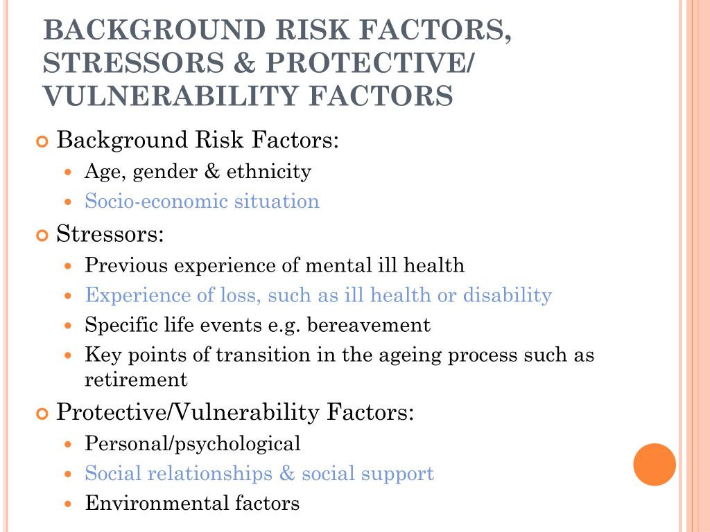 BACKGROUND RISK FACTORS, STRESSORS & PROTECTIVE/ VULNERABILITY FACTORS