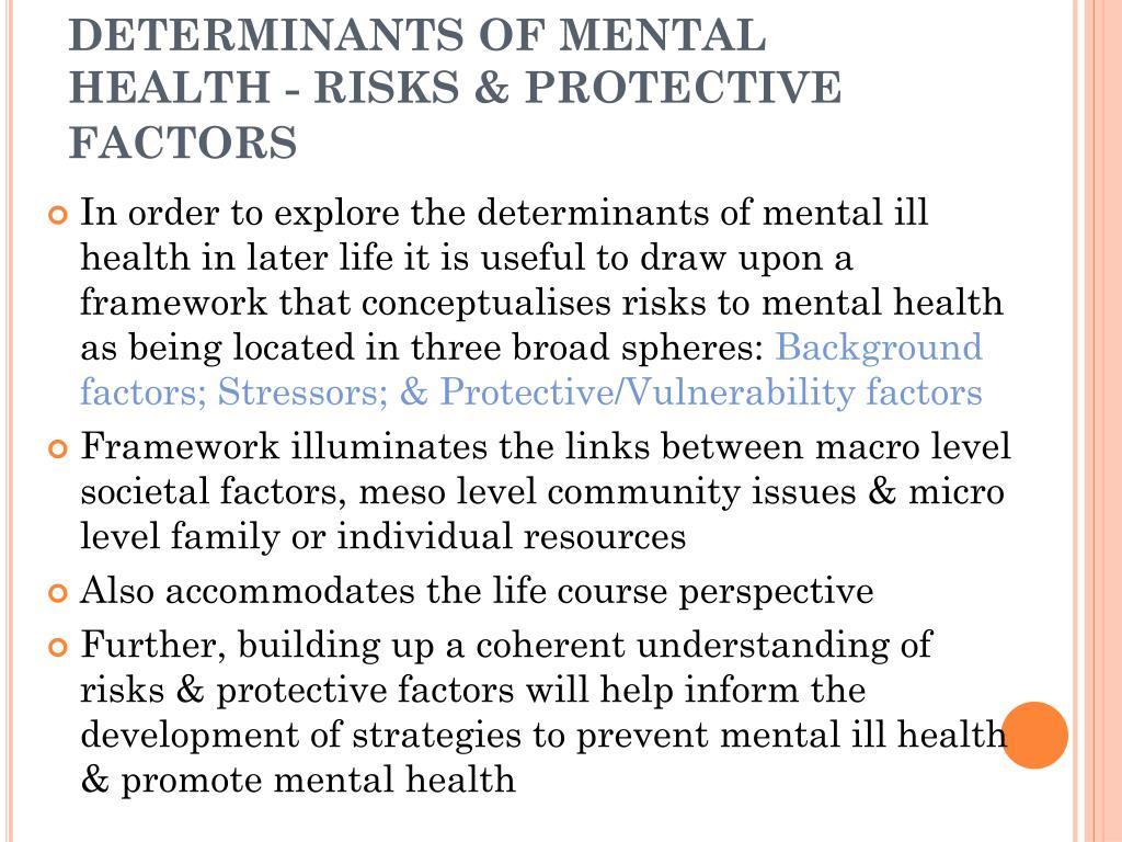 DETERMINANTS OF MENTAL HEALTH - RISKS & PROTECTIVE FACTORS