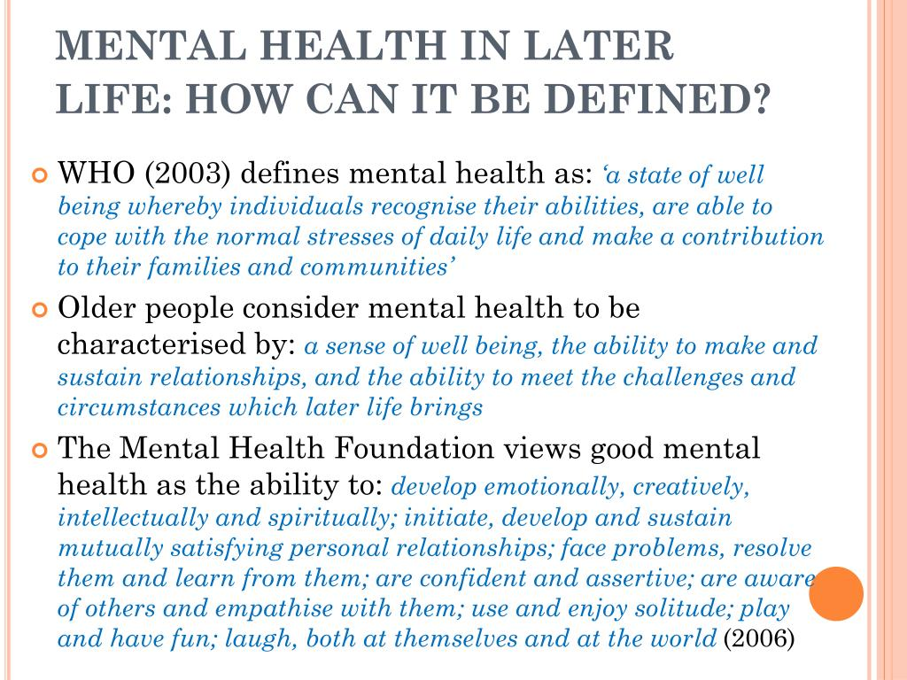 MENTAL HEALTH IN LATER LIFE: HOW CAN IT BE DEFINED?