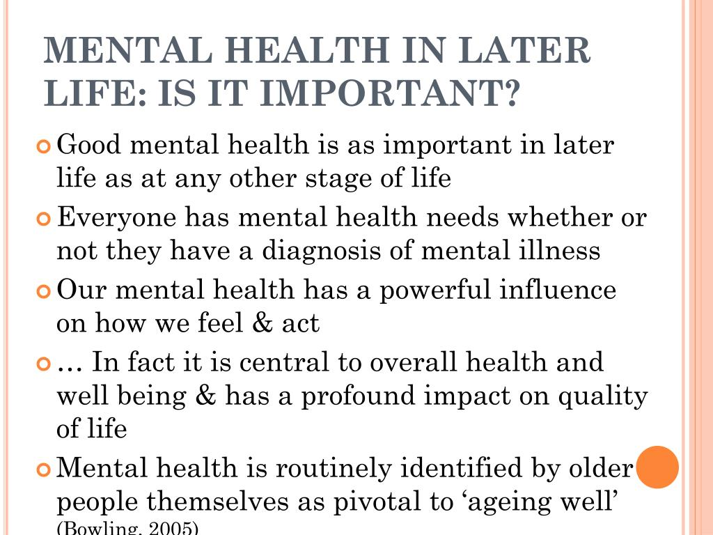MENTAL HEALTH IN LATER LIFE: IS IT IMPORTANT?