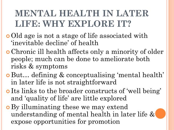 Mental health in later life why explore it