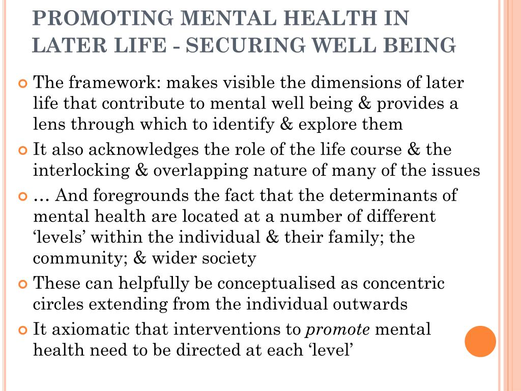 PROMOTING MENTAL HEALTH IN LATER LIFE - SECURING WELL BEING