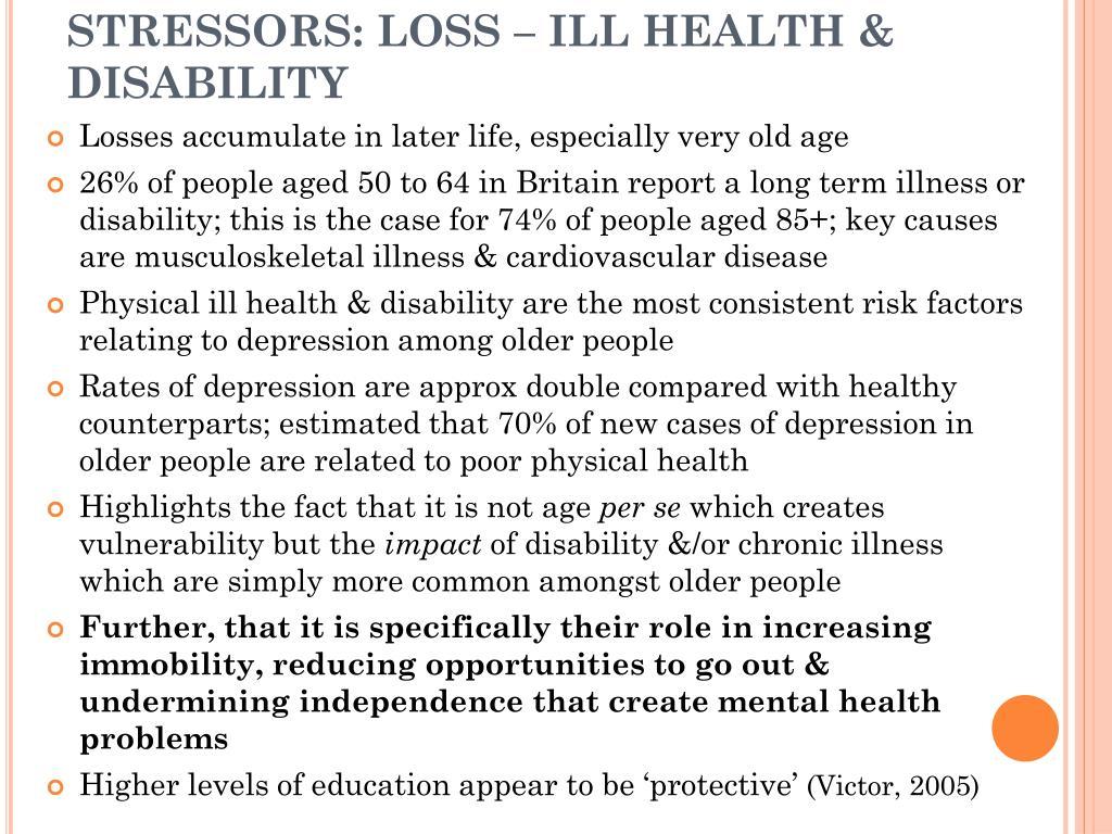 STRESSORS: LOSS – ILL HEALTH & DISABILITY