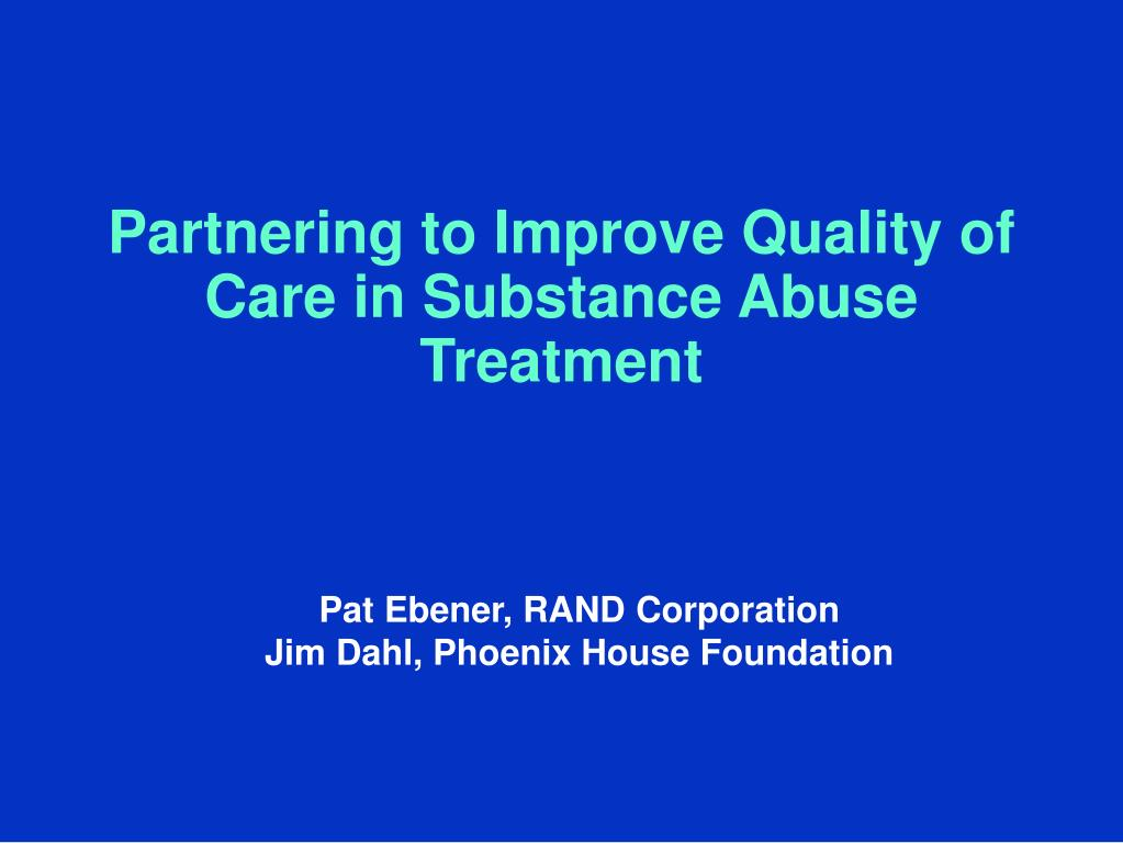 partnering to improve quality of care in substance abuse treatment l.
