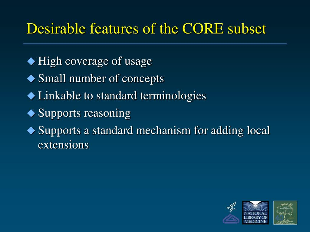 Desirable features of the CORE subset