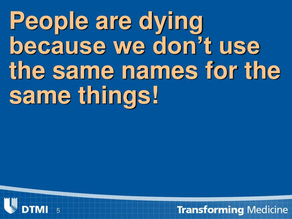 People are dying because we don't use the same names for the same things!