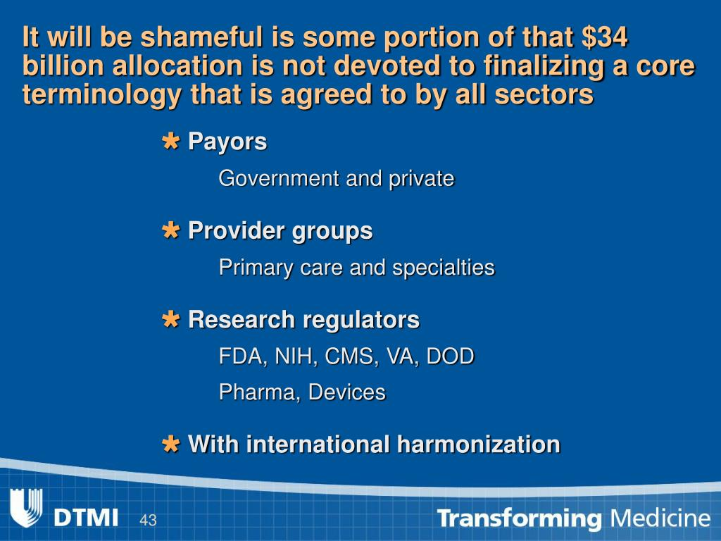 It will be shameful is some portion of that $34 billion allocation is not devoted to finalizing a core terminology that is agreed to by all sectors