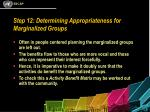 step 12 determining appropriateness for marginalized groups