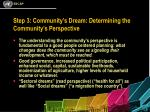 step 3 community s dream determining the community s perspective