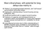 most critical phase with potential for long delays due mainly to