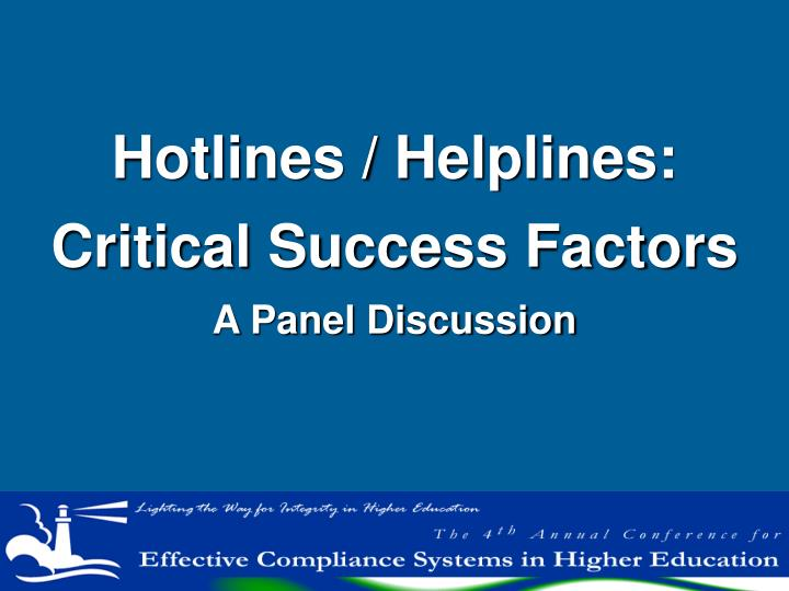 Hotlines helplines critical success factors a panel discussion