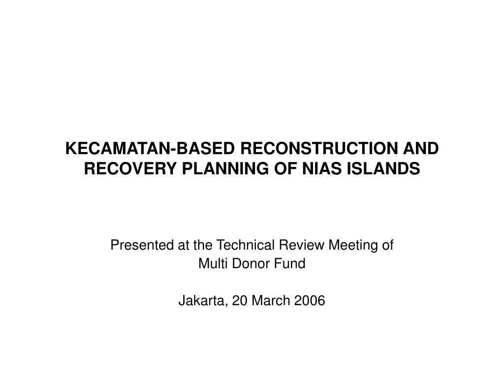 kecamatan based reconstruction and recovery planning of nias islands l.