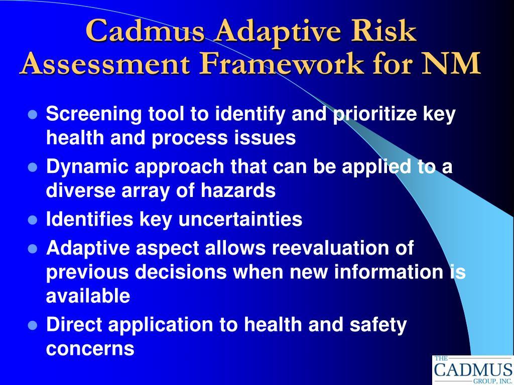 Cadmus Adaptive Risk Assessment Framework for NM