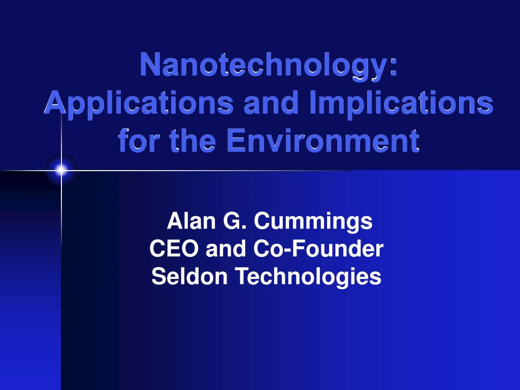 Nanotechnology: Applications and Implications for the Environment