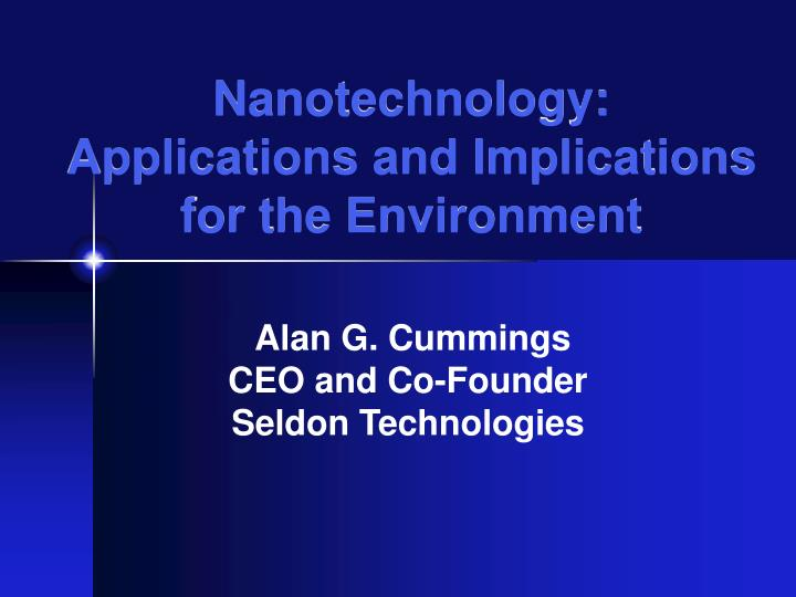 Nanotechnology applications and implications for the environment