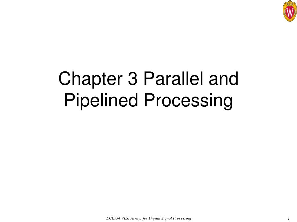 chapter 3 parallel and pipelined processing l.