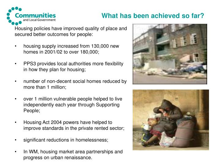 What has been achieved so far
