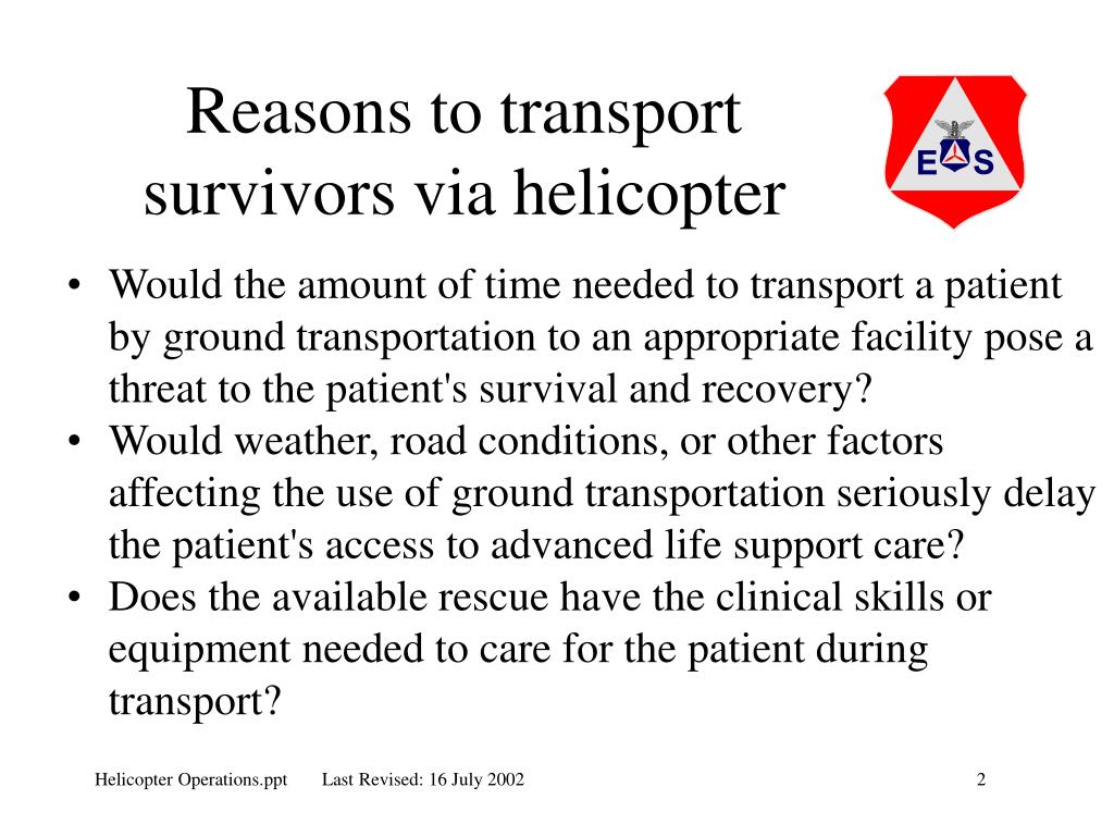 Reasons to transport survivors via helicopter
