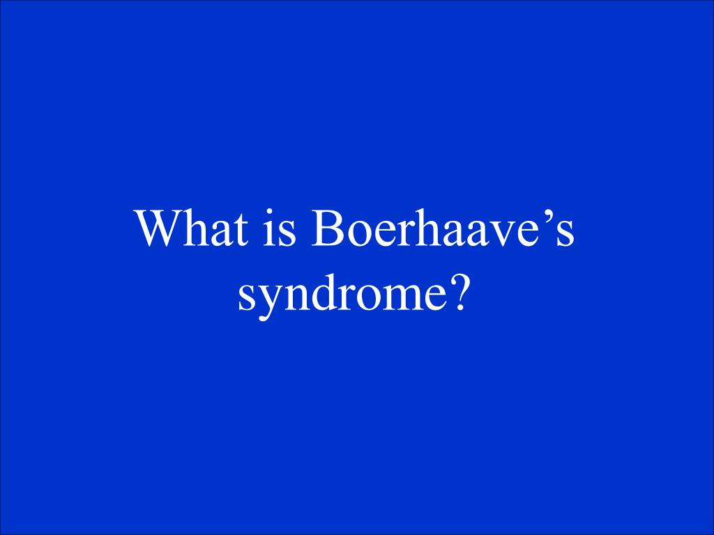 What is Boerhaave's syndrome?