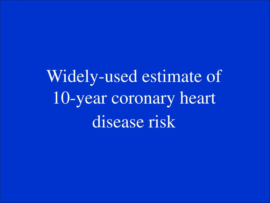 Widely-used estimate of 10-year coronary heart disease risk