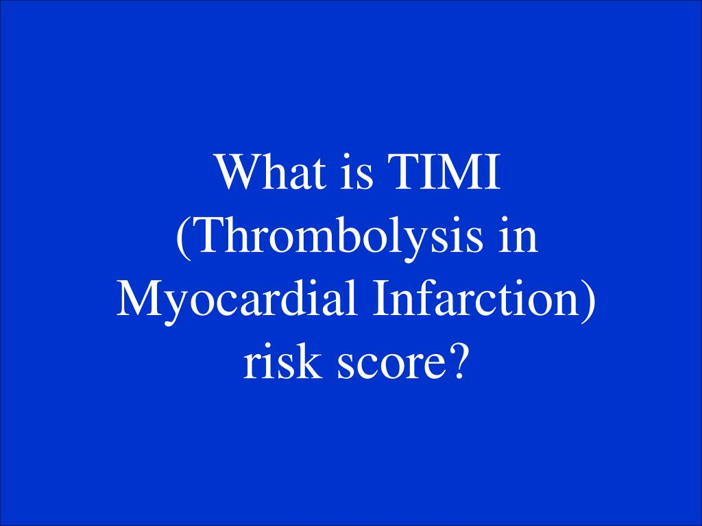 What is TIMI (Thrombolysis in Myocardial Infarction) risk score?