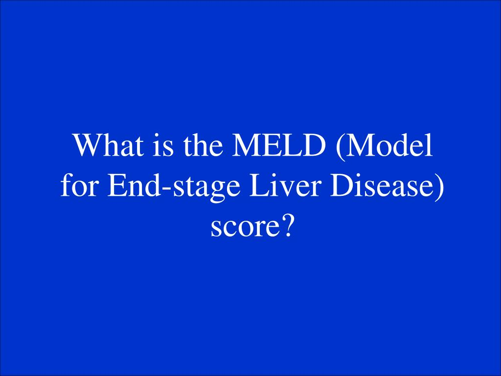 What is the MELD (Model for End-stage Liver Disease) score?