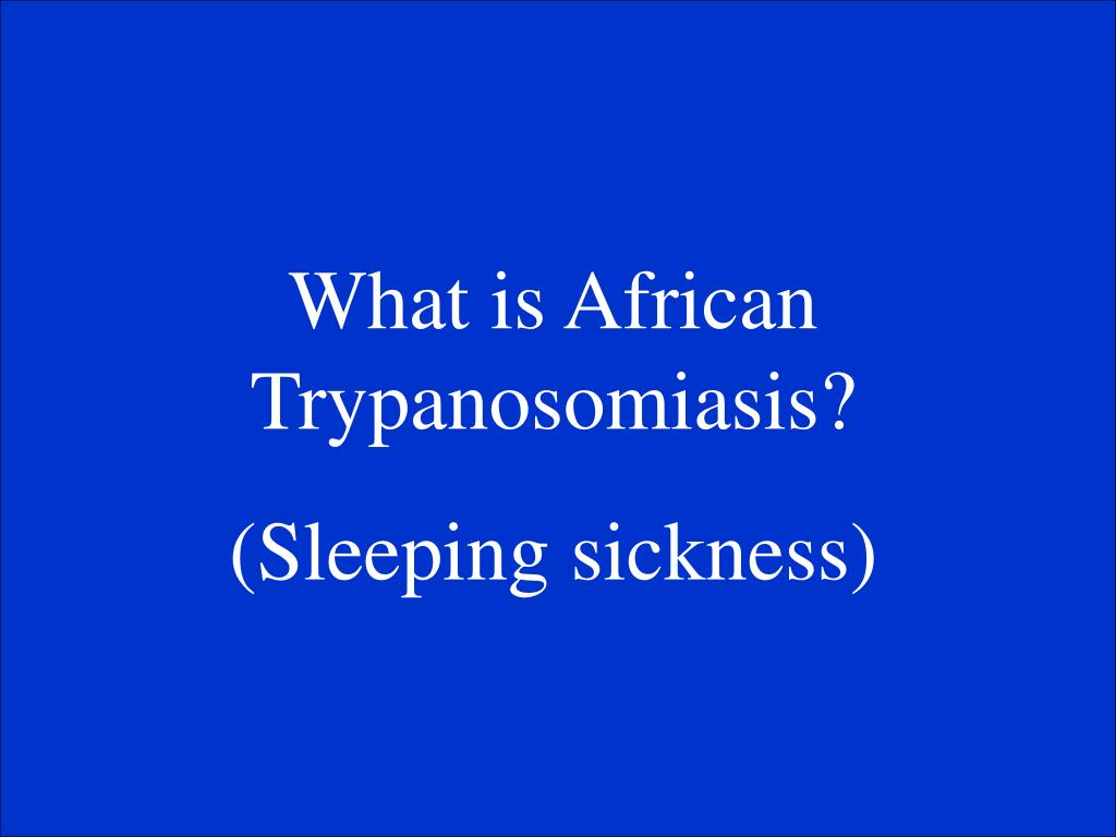 What is African Trypanosomiasis?