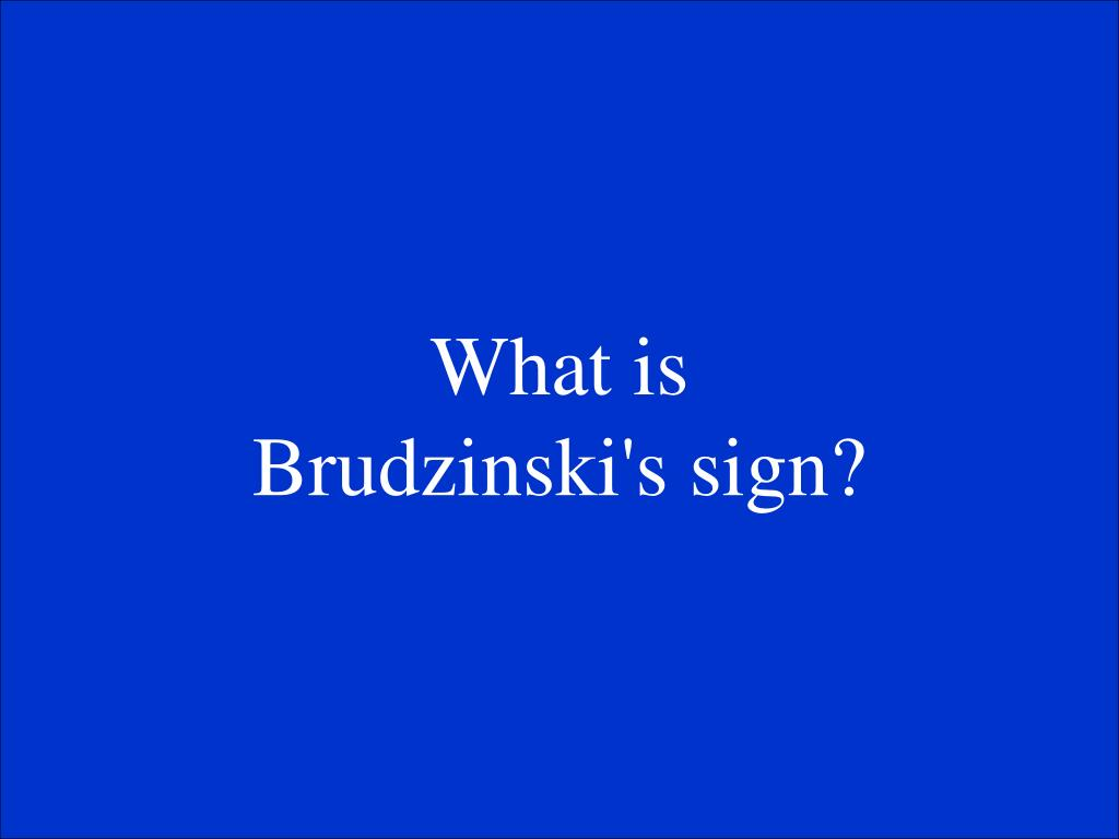 What is Brudzinski's sign?