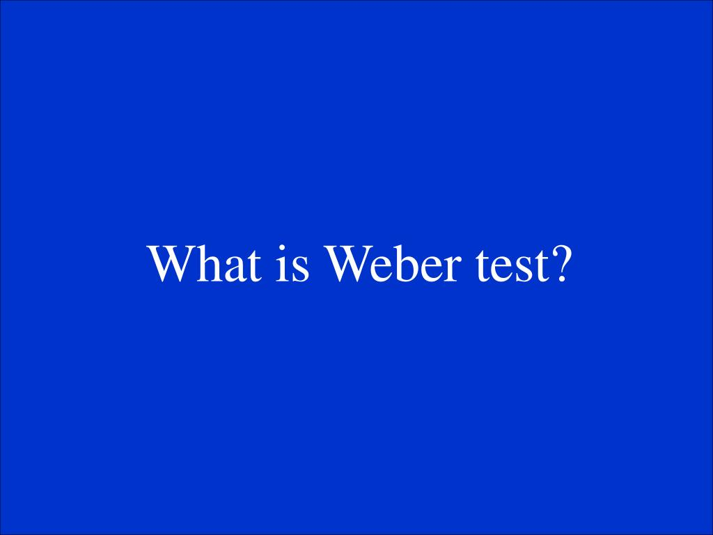 What is Weber test?