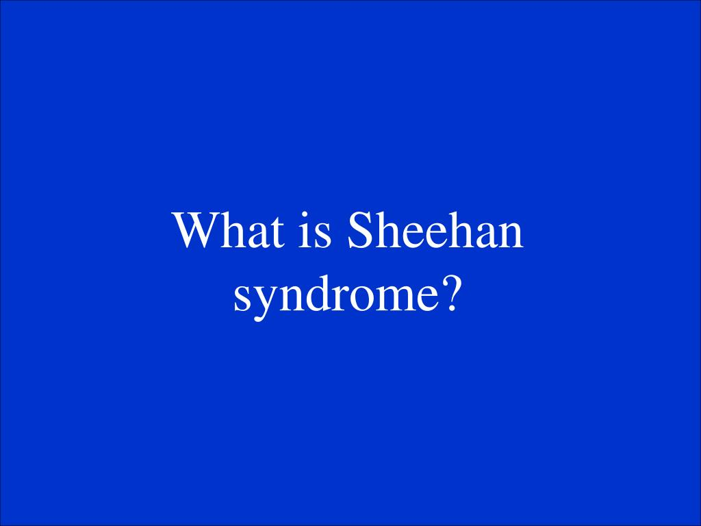 What is Sheehan syndrome?