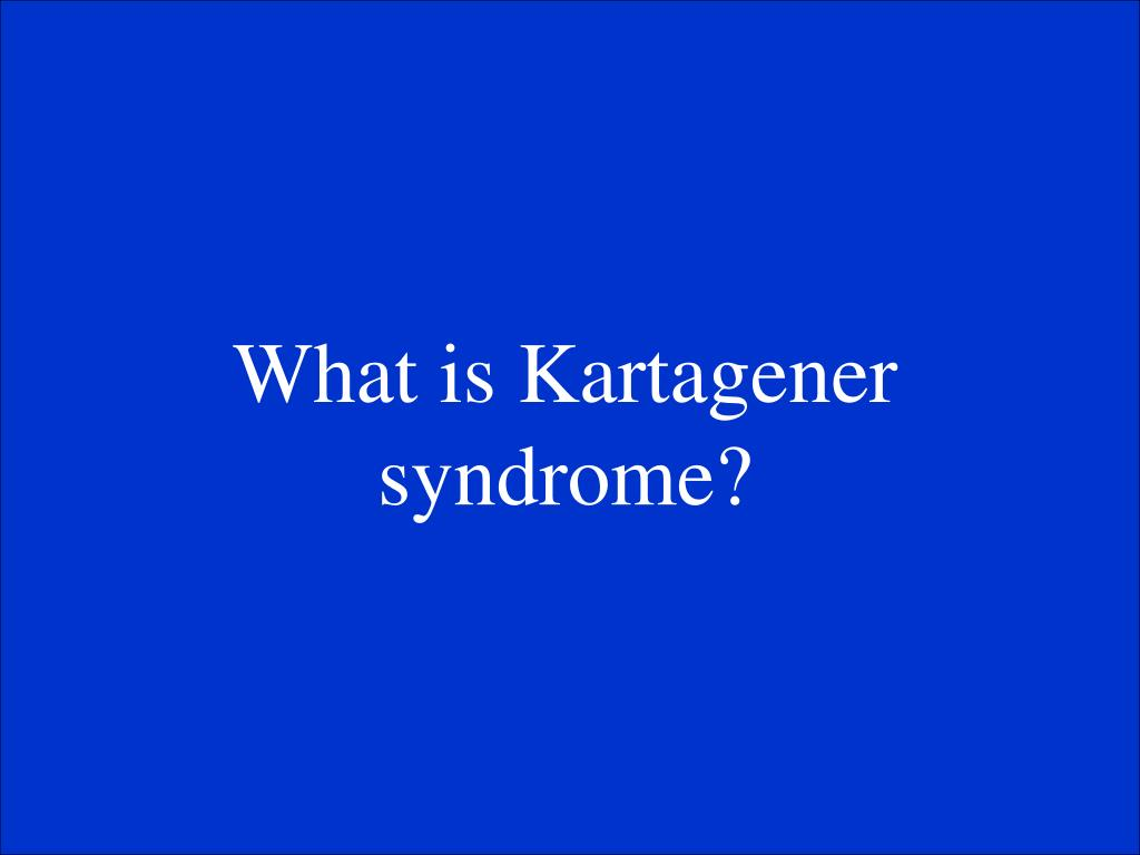 What is Kartagener syndrome?