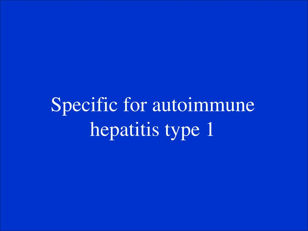 Specific for autoimmune hepatitis type 1