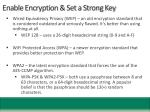 enable encryption set a strong key