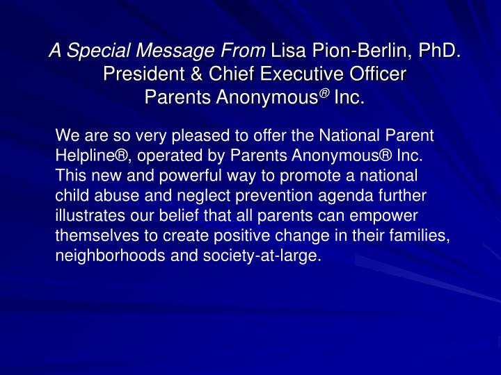A special message from lisa pion berlin phd president chief executive officer parents anonymous inc