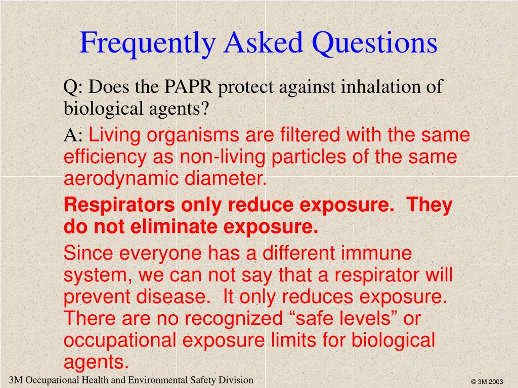 Q: Does the PAPR protect against inhalation of biological agents?