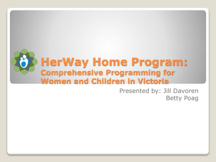 Herway home program comprehensive programming for women and children in victoria
