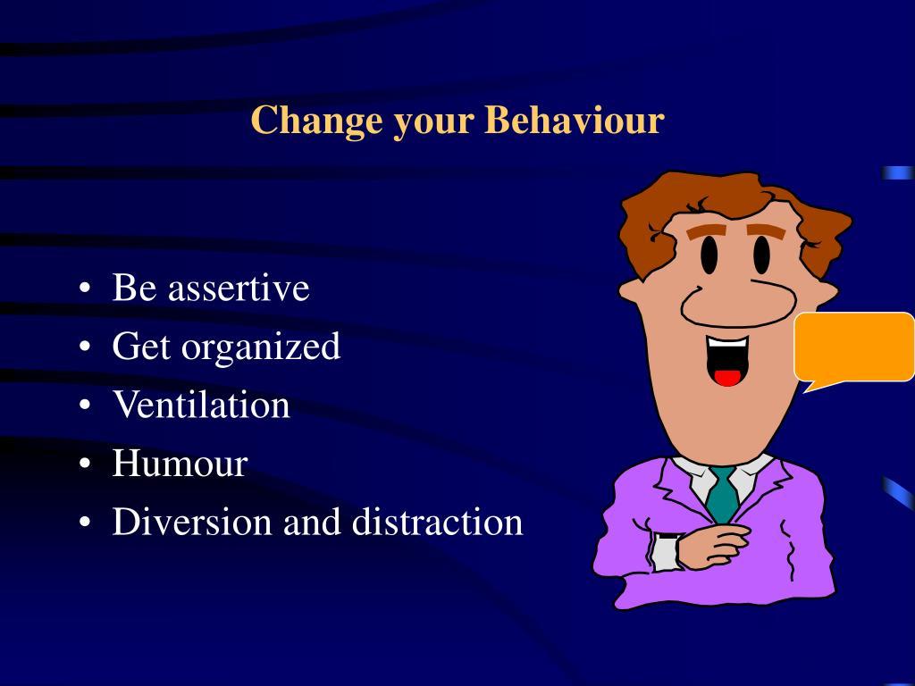 Change your Behaviour