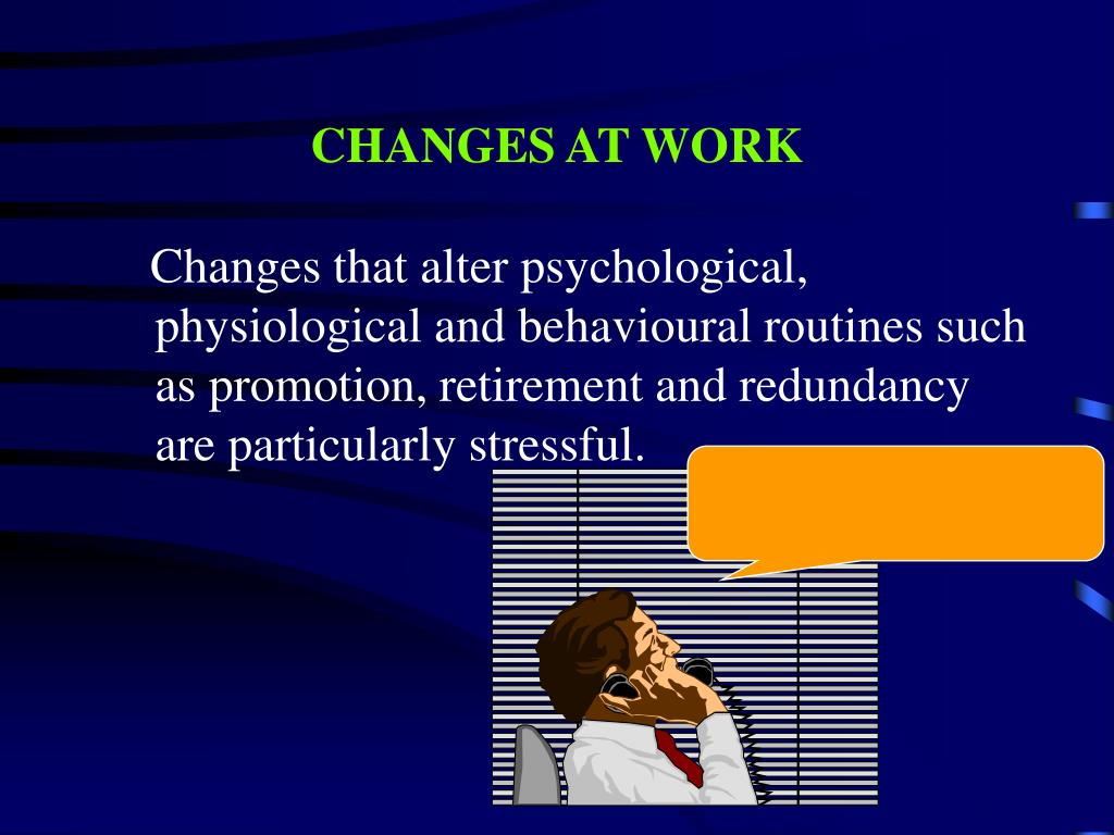 CHANGES AT WORK