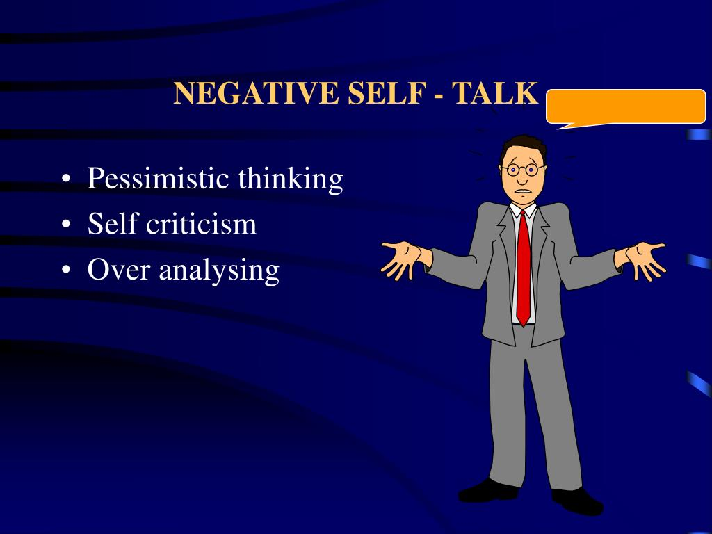 NEGATIVE SELF - TALK