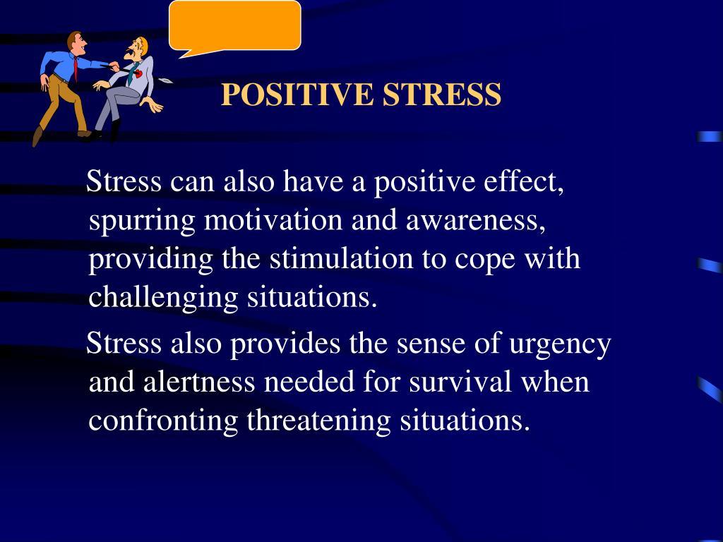 POSITIVE STRESS