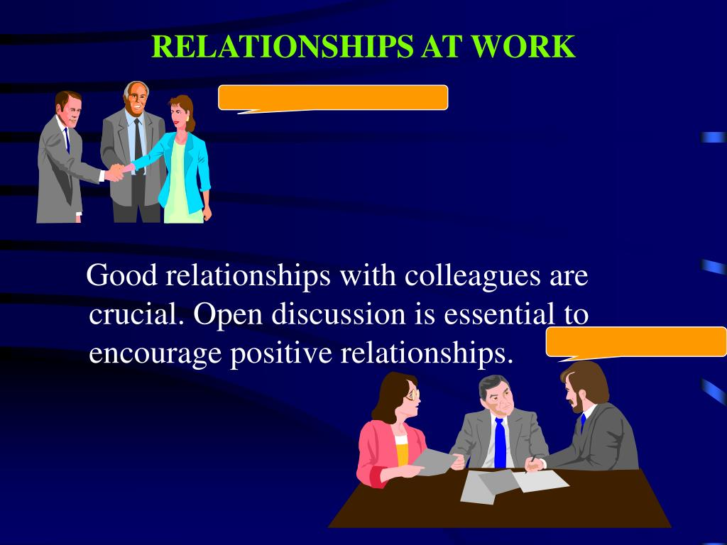 RELATIONSHIPS AT WORK