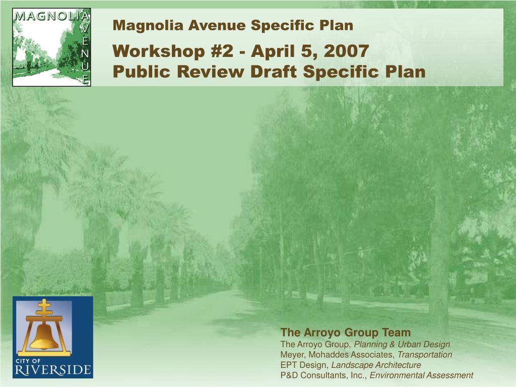 magnolia avenue specific plan workshop 2 april 5 2007 public review draft specific plan l.